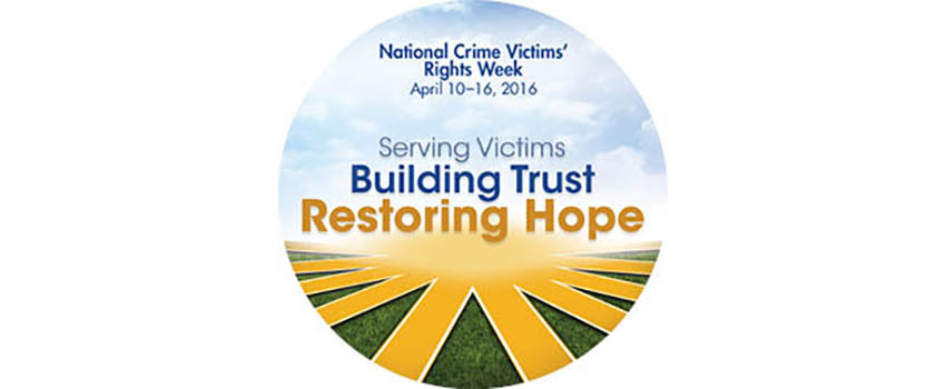 National Crime Victims' Rights Week begins on Sunday (April 10).